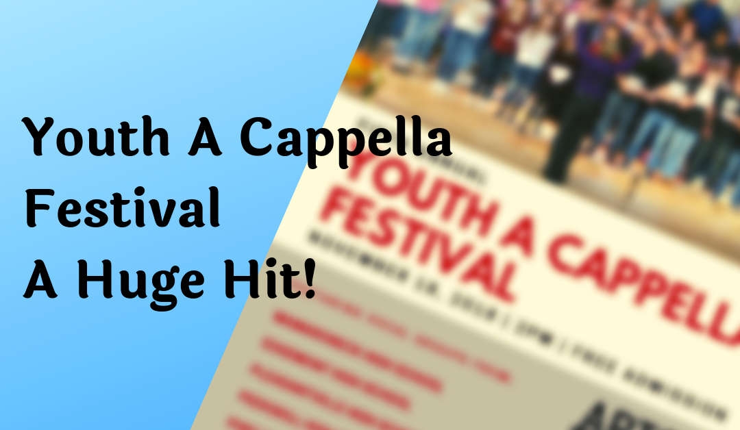 5th Annual Youth A Cappella Festival Big Hit!